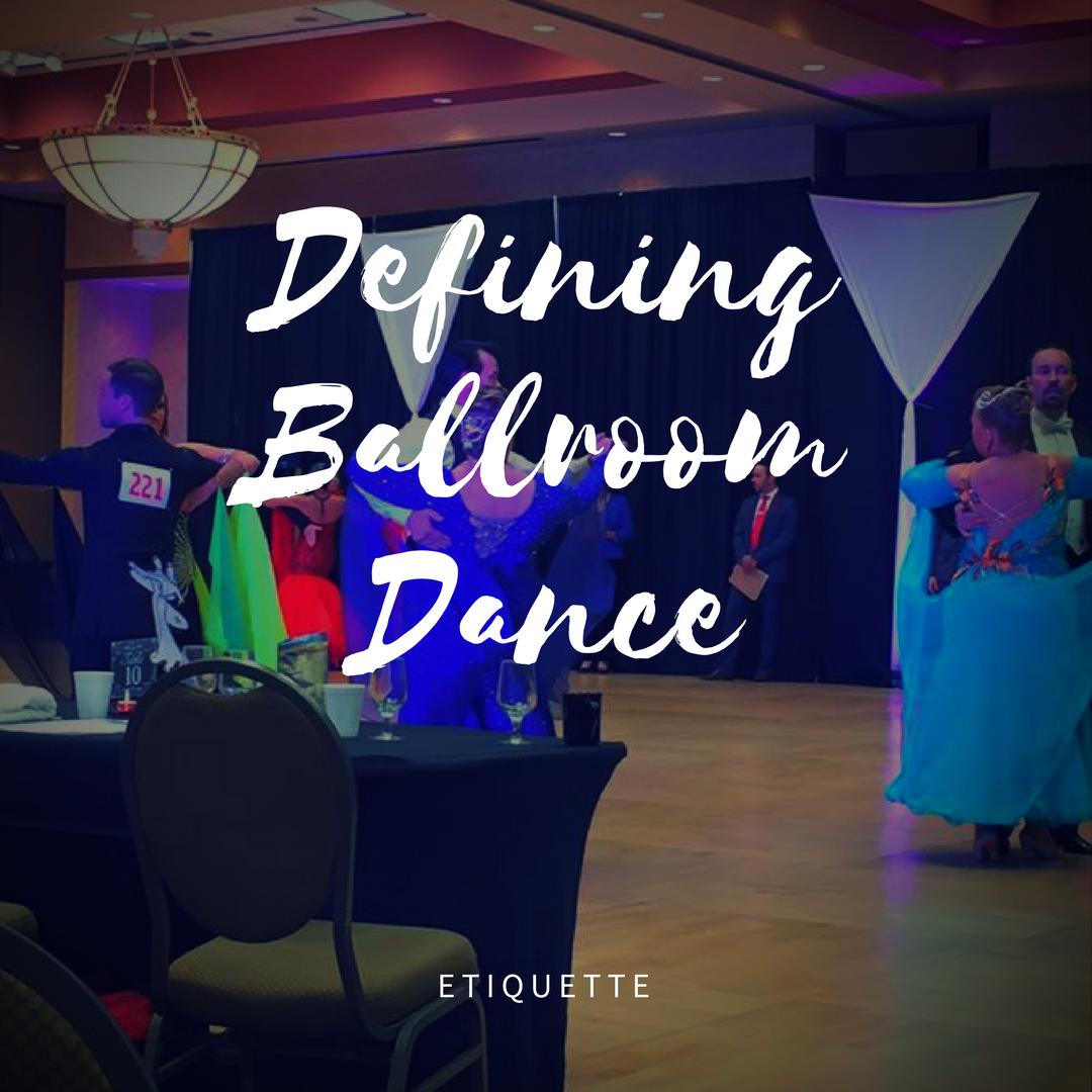 Defining Ballroom Dance – Etiquette